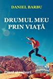 Drumul meu prin viata: Proza si poezie (Romanian Edition)