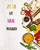 2018 My Meal Planner: Food Journal Notebook Record Weekly Diet Health Notebook Planner Weigh...