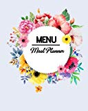 Menu Meal Planner: Food Grocery List Journal Notebook Record Cooking Eating and Drink Weight...