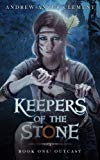 Outcast Keepers of the Stone Book One (An Historical Epic Fantasy Adventure) (Volume 1)