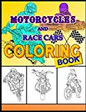 Motorcycles and Race Cars Coloring Book: Dirtbike, Motocross Adult Coloring Book Men & Women...