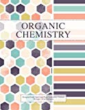 Organic Chemistry: Hexagonal Graph Paper and Lined Paper Combination Notebook, 160 pages, 1/...