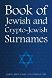 Book of Jewish and Crypto-Jewish Surnames (DNA Consultants Series on Consumer Genetics) (Vol...