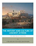 The World's Greatest Civilizations: The History and Culture of Ancient Athens