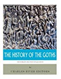 The World's Greatest Civilizations: The History of the Goths