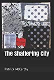The Shattering City
