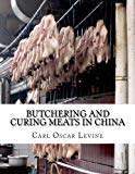 Butchering and Curing Meats In China