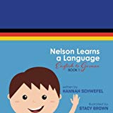 Nelson Learns a Language: English to German (Volume 1)