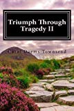 Triumph Through Tragedy II (Volume 1)