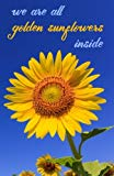 Journal: We Are All Golden Sunflowers Inside: Lined Journal, 110 Pages, 5.5 x 8.5, Allen Gin...