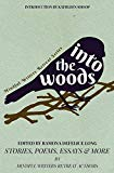 Into the Woods: Stories, Poems, Essays & More (Mindful Writers Retreat)