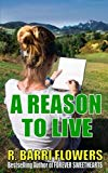 A Reason to Live (Reasons for Loving) (Volume 1)