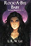 Rock-A-Bye Baby: New Adult Epic Fantasy Paranormal Romance with Young Adult Appeal (The Sand...