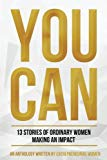 You Can: Stories of Entrepreneurial Trials and Triumph
