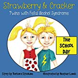 Strawberry & Cracker: Twins with Fetal Alcohol Syndrome