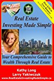 Real Estate Investing Made Simple: Your Comprehensive Guide to Wealth Through Real Estate