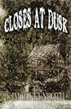 Closes at Dusk