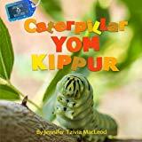 Caterpillar Yom Kippur (Jewish Nature) (Volume 6)