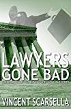 Lawyers Gone Bad (Lawyers Gone Bad Series)