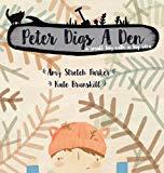 Peter Digs a Den: A Small Boy with a Big Idea.