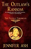 The Outlaw's Ransom (The Folville Chronicles) (Volume 1)