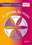 Français CE2-CM1 A portée de mots : Livre du maitre