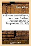Analyse Des Eaux de Vergeze Sources Des Bouillens, Dulimbert Et Granier (Sciences) (French E...