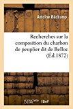 Recherches Sur La Composition Du Charbon de Peuplier Dit de Belloc (Sciences) (French Edition)