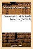Naissance de S. M. Le Roi de Rome, Ode (Histoire) (French Edition)