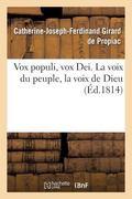 Vox populi, vox Dei. La voix du peuple, la voix de Dieu (French Edition)