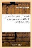 La Chambre Verte: Comedie En Deux Actes, Melee de Chant