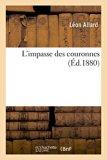 L'Impasse Des Couronnes (French Edition)