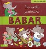 Les Petits Jardiniers (N 13) (Babar) (French Edition)