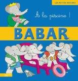 a la Piscine ! (Babar) (French Edition)