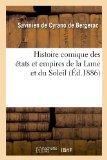 Histoire Comique Des Etats Et Empires de La Lune Et Du Soleil (French Edition)
