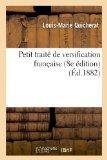 Petit Traite de Versification Francaise (8e Edition) (Ed.1882) (French Edition)