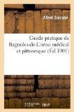 Guide Pratique de Bagnoles-de-L Orne Medical Et Pittoresque (French Edition)