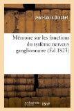 Memoire Sur Les Fonctions Du Systeme Nerveux Ganglionaire (French Edition)