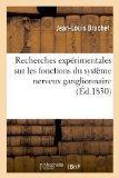 Recherches Experimentales Sur Les Fonctions Du Systeme Nerveux Ganglionnaire (French Edition)