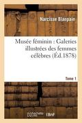 Muse fminin: Galeries illustres des femmes clbres  Tome 1 (French Edition)