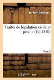 Traites de Legislation Civile Et Penale. Tome 3 (French Edition)