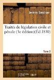 Traites de Legislation Civile Et Penale. Tome 2 (French Edition)