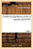Traites de Legislation Civile Et Penale. Tome 1 (French Edition)