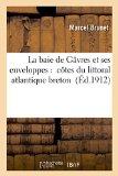 La Baie de Gavres Et Ses Enveloppes: Cotes Du Littoral Atlantique Breton (French Edition)