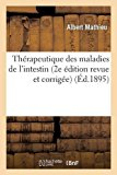 Therapeutique Des Maladies de L'Intestin 2e Edition Revue Et Corrigee (Sciences) (French Edi...