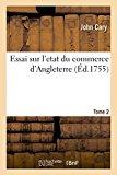 Essai Sur L'Etat Du Commerce D'Angleterre. Tome 2 (Sciences Sociales) (French Edition)