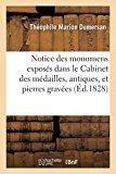 Notice Des Monumens Exposes Dans Le Cabinet Des Medailles, Antiques, Et Pierres Gravees (Ga(...