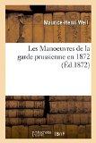 Les Manoeuvres de La Garde Prussienne En 1872 (French Edition)