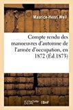 Compte Rendu Des Manoeuvres D'Automne de L'Armee D'Occupation, En 1872 (Litterature) (French...