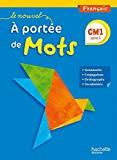 Le nouvel à portée de mots : français CM1 : Cycle 3, Livre de l'élève